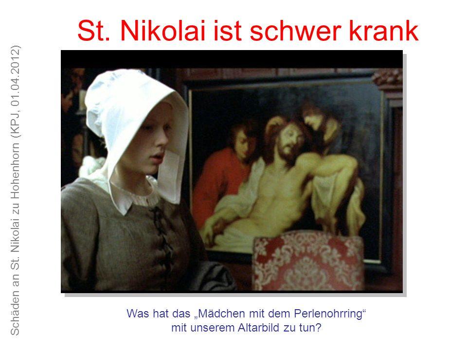 Schäden an St. Nikolai zu Hohenhorn (KPJ, 01.04.2012) Unsere Kirche ist schön, das Kirchspiel alt und traditionsreich St. Nikolai ist schwer krank Was