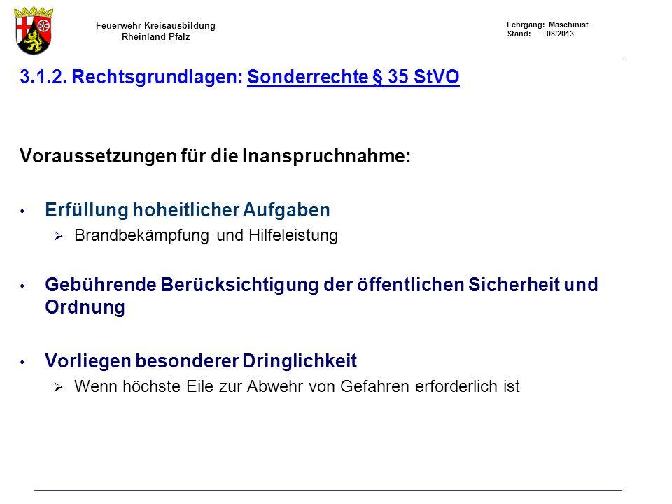 Feuerwehr-Kreisausbildung Rheinland-Pfalz Lehrgang: Maschinist Stand: 08/2013 3.1.2.