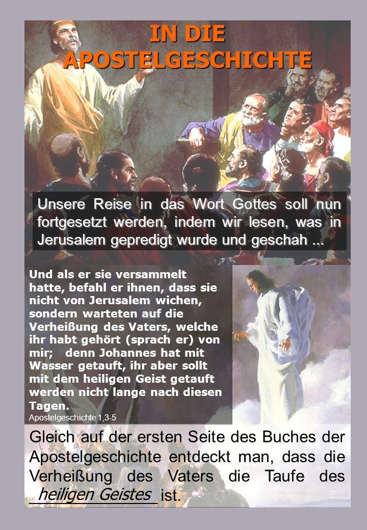 Und es erschienen ihnen Zungen, zerteilt, wie von Feuer; und er setzte sich auf einen jeglichen unter ihnen; und sie wurden alle voll des Heiligen Geistes und fingen an, zu predigen mit anderen Zungen, nach dem der Geist ihnen gab auszusprechen.