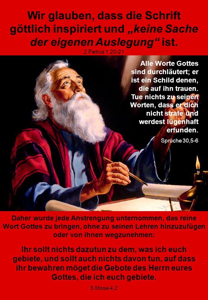 Nur wenn wir die Bibel als unsere einzige Quelle beanspruchen, können wir unserer Errettung sicher sein, denn es ist das Wort Gottes, das uns am Ende richten wird und nicht menschliche Tradition.