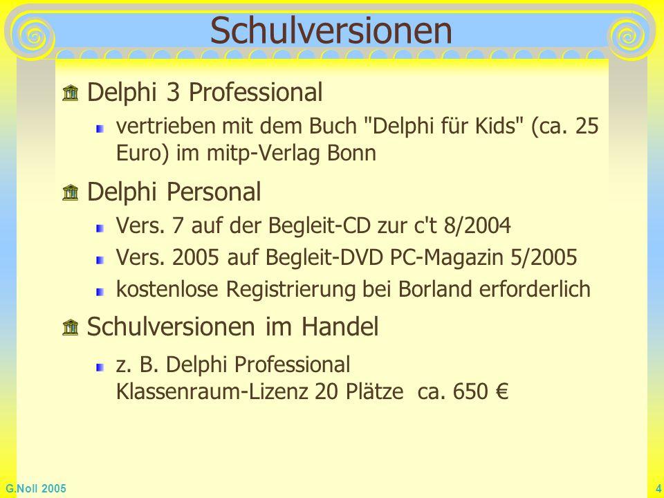 G.Noll 2005 4 Schulversionen Delphi 3 Professional vertrieben mit dem Buch