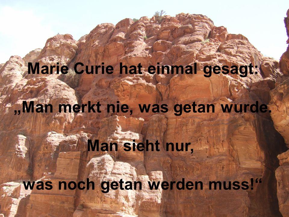 Dr. T. Yousef - Münster 14.11.2007 Marie Curie hat einmal gesagt: Man merkt nie, was getan wurde.