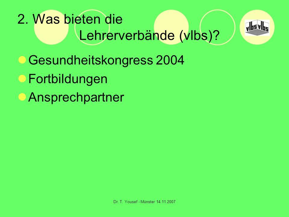 Dr. T. Yousef - Münster 14.11.2007 2. Was bieten die Lehrerverbände (vlbs).