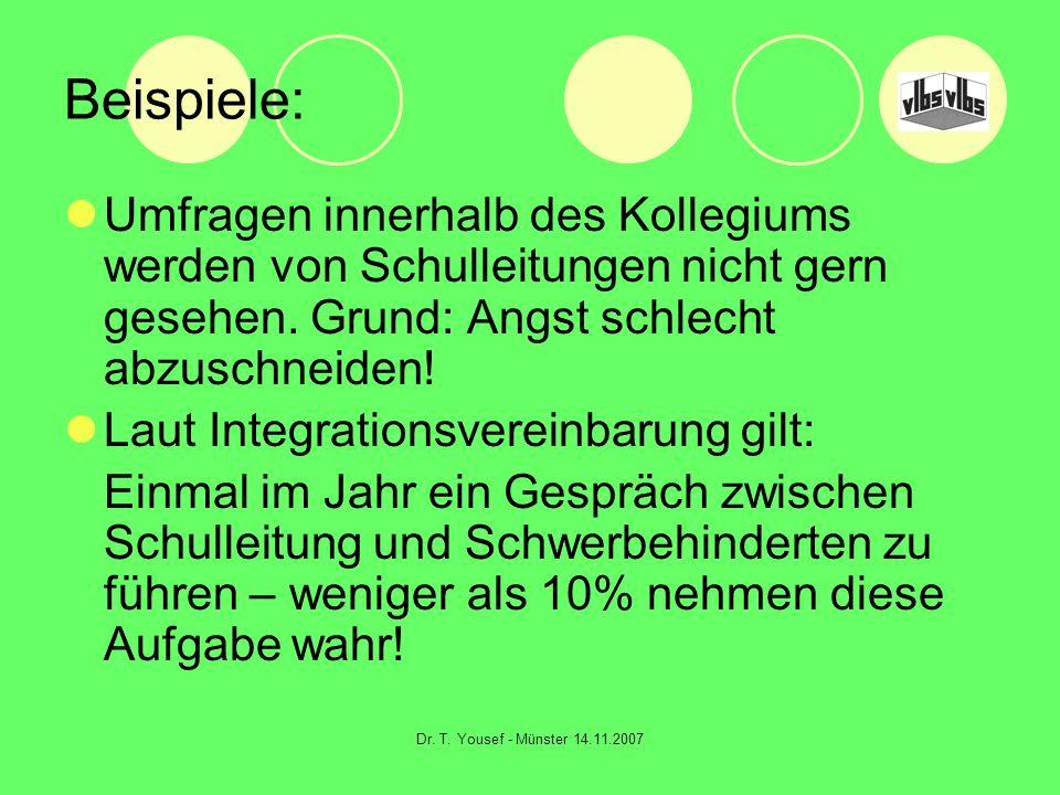 Dr. T. Yousef - Münster 14.11.2007 Beispiele: Umfragen innerhalb des Kollegiums werden von Schulleitungen nicht gern gesehen. Grund: Angst schlecht ab
