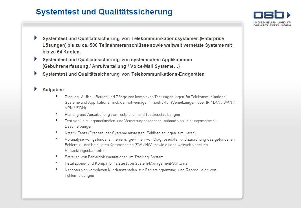 Systemtest und Qualitätssicherung Systemtest und Qualitätssicherung von Telekommunikationssystemen (Enterprise Lösungen) bis zu ca. 500 Teilnehmeransc