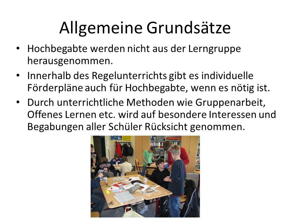 Allgemeine Grundsätze Hochbegabte werden nicht aus der Lerngruppe herausgenommen. Innerhalb des Regelunterrichts gibt es individuelle Förderpläne auch