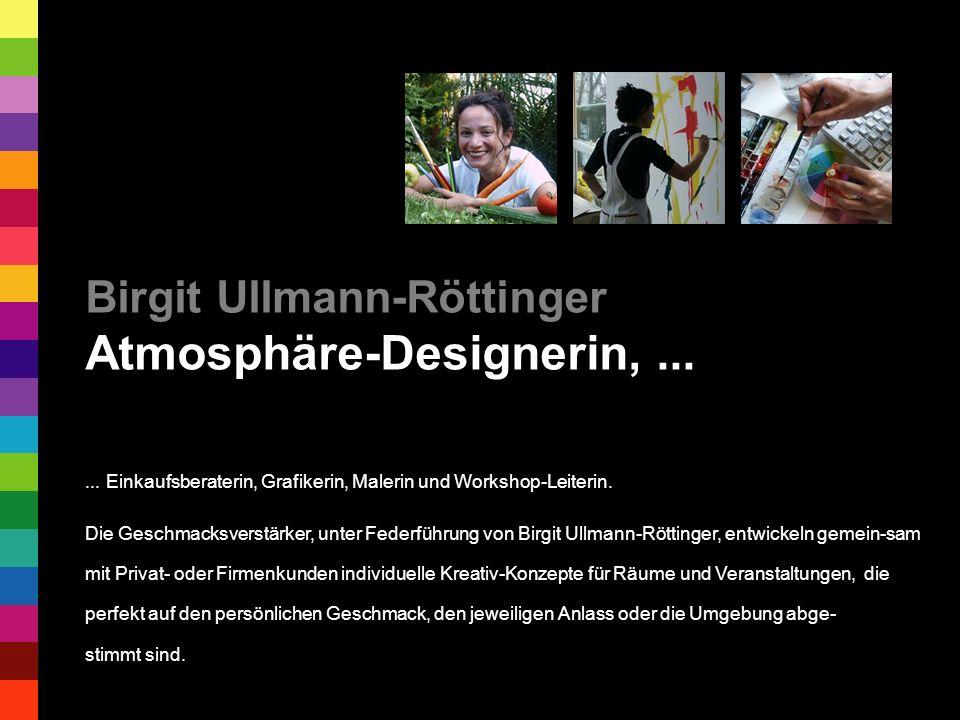 Birgit Ullmann-Röttinger Atmosphäre-Designerin,......