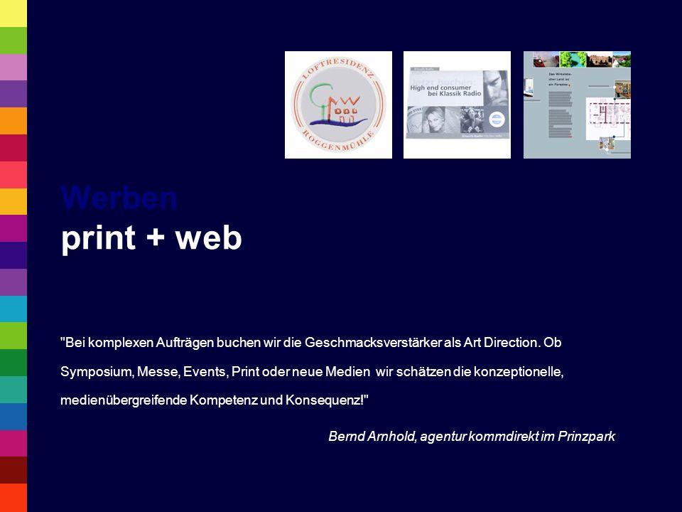 Werben print + web Bei komplexen Aufträgen buchen wir die Geschmacksverstärker als Art Direction.