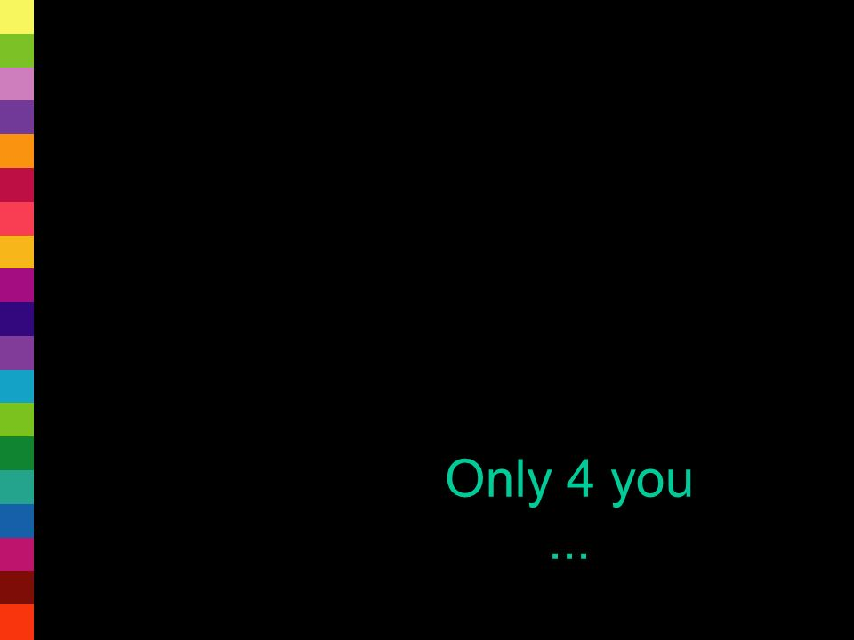 Only 4 you...