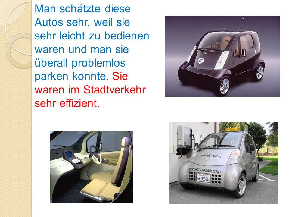 Man schätzte diese Autos sehr, weil sie sehr leicht zu bedienen waren und man sie überall problemlos parken konnte. Sie waren im Stadtverkehr sehr eff