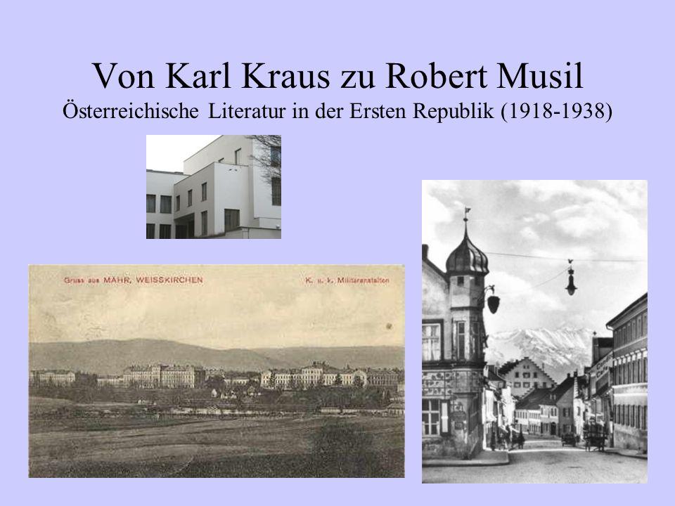 Von Karl Kraus zu Robert Musil Österreichische Literatur in der Ersten Republik (1918-1938)