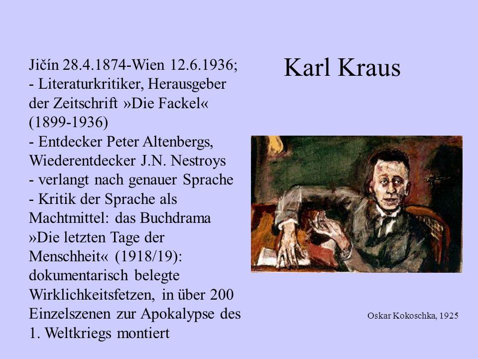 Karl Kraus Jičín 28.4.1874-Wien 12.6.1936; - Literaturkritiker, Herausgeber der Zeitschrift »Die Fackel« (1899-1936) - Entdecker Peter Altenbergs, Wie