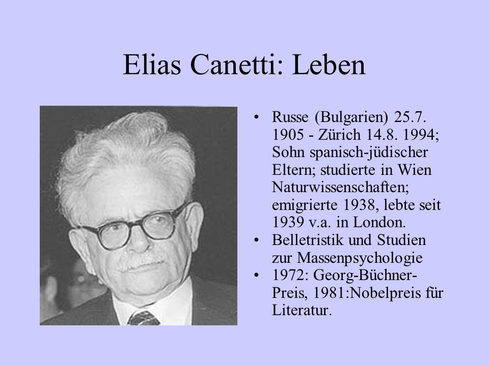 Elias Canetti: Werk Roman »Die Blendung« (1935): als Groteske, Konflikt zwischen Geisteswelt und Masseninstinkten; Kulturphilosophisches Hauptwerk: »Masse und Macht« (1960); autobiografische Werke: »Die gerettete Zunge« (1977), »Die Fackel im Ohr« (1980)...