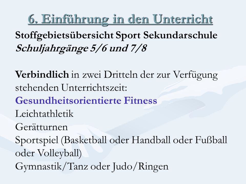 Stoffgebietsübersicht Sport Sekundarschule Schuljahrgänge 5/6 und 7/8 Verbindlich in zwei Dritteln der zur Verfügung stehenden Unterrichtszeit: Gesund