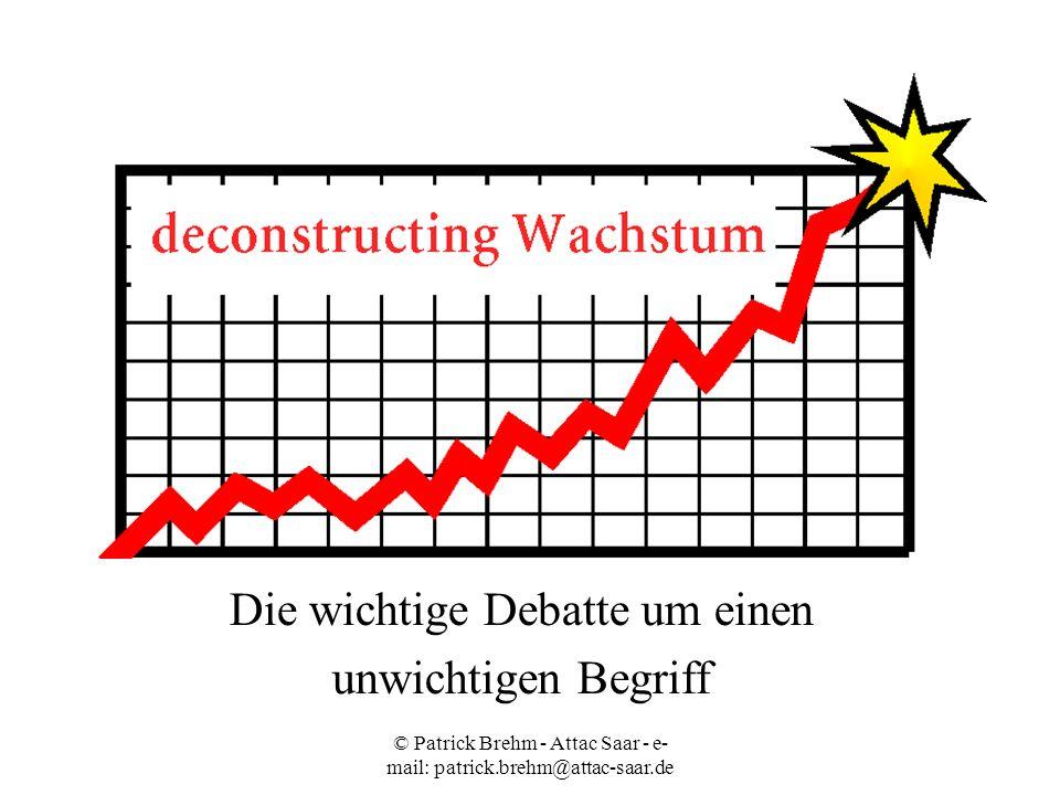 © Patrick Brehm - Attac Saar - e- mail: patrick.brehm@attac-saar.de Die wichtige Debatte um einen unwichtigen Begriff