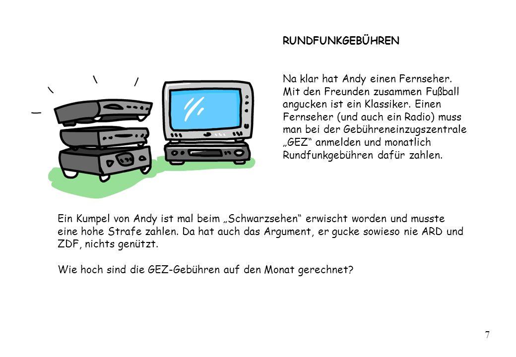 RUNDFUNKGEBÜHREN Na klar hat Andy einen Fernseher. Mit den Freunden zusammen Fußball angucken ist ein Klassiker. Einen Fernseher (und auch ein Radio)