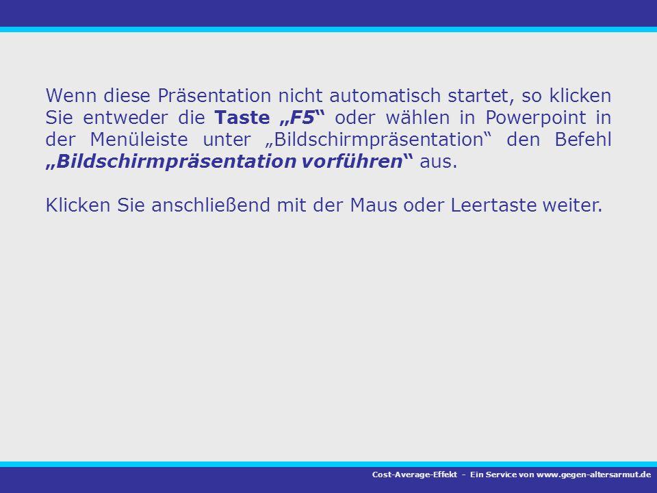 Wenn diese Präsentation nicht automatisch startet, so klicken Sie entweder die Taste F5 oder wählen in Powerpoint in der Menüleiste unter Bildschirmpr