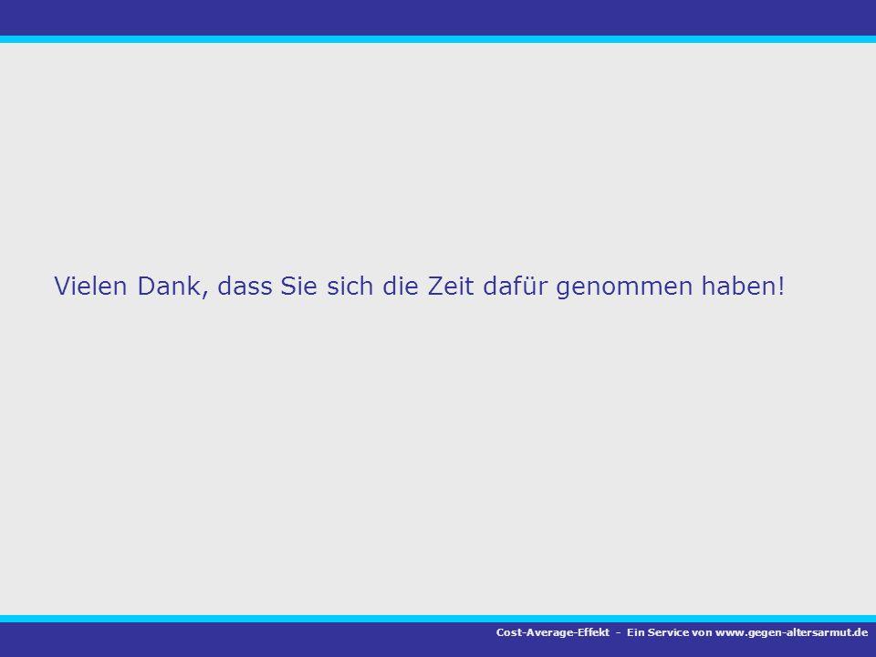 Vielen Dank, dass Sie sich die Zeit dafür genommen haben! Cost-Average-Effekt - Ein Service von www.gegen-altersarmut.de