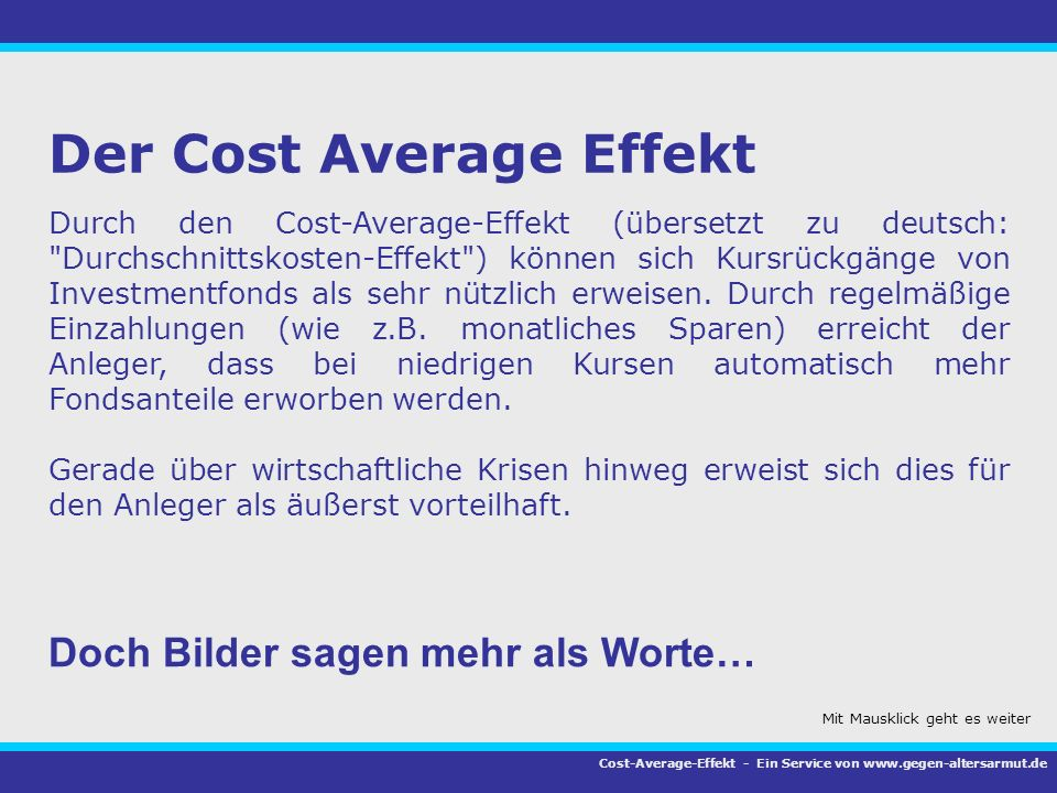 Der Cost Average Effekt Durch den Cost-Average-Effekt (übersetzt zu deutsch:
