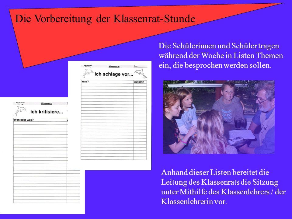 Die Vorbereitung der Klassenrat-Stunde Die Schülerinnen und Schüler tragen während der Woche in Listen Themen ein, die besprochen werden sollen. Anhan