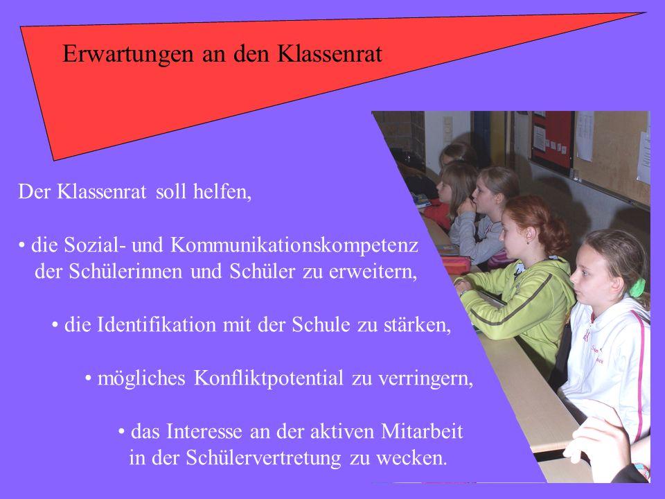 Erwartungen an den Klassenrat Der Klassenrat soll helfen, die Sozial- und Kommunikationskompetenz der Schülerinnen und Schüler zu erweitern, die Ident