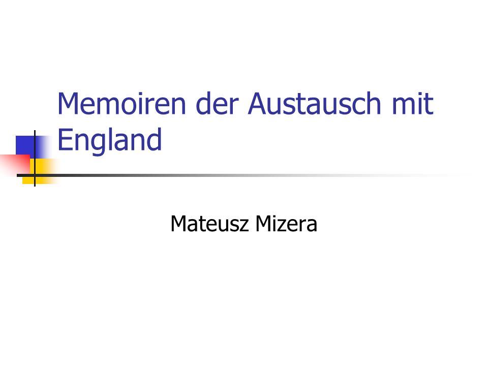 Memoiren der Austausch mit England Mateusz Mizera