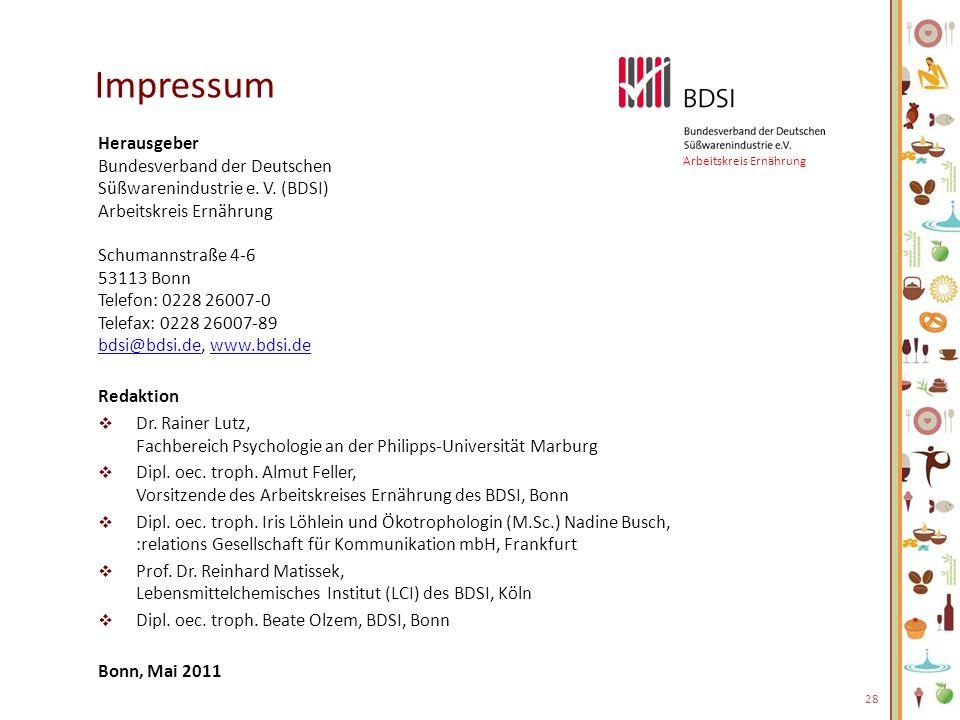 Herausgeber Bundesverband der Deutschen Süßwarenindustrie e. V. (BDSI) Arbeitskreis Ernährung Schumannstraße 4-6 53113 Bonn Telefon: 0228 26007-0 Tele