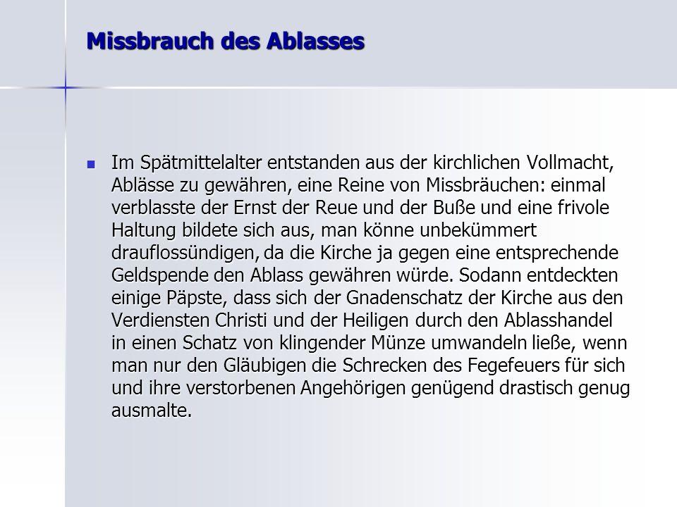 Zum zeitgeschichtlichen Hintergrund Erzbischof Albrecht von Mainz hatte für seine Ämterhäufung, eine hohe Geldsumme aufzubringen.