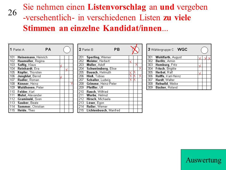 25 2...jede/r Kandidat/in erhält Stimmen nach Kennzeichnung.