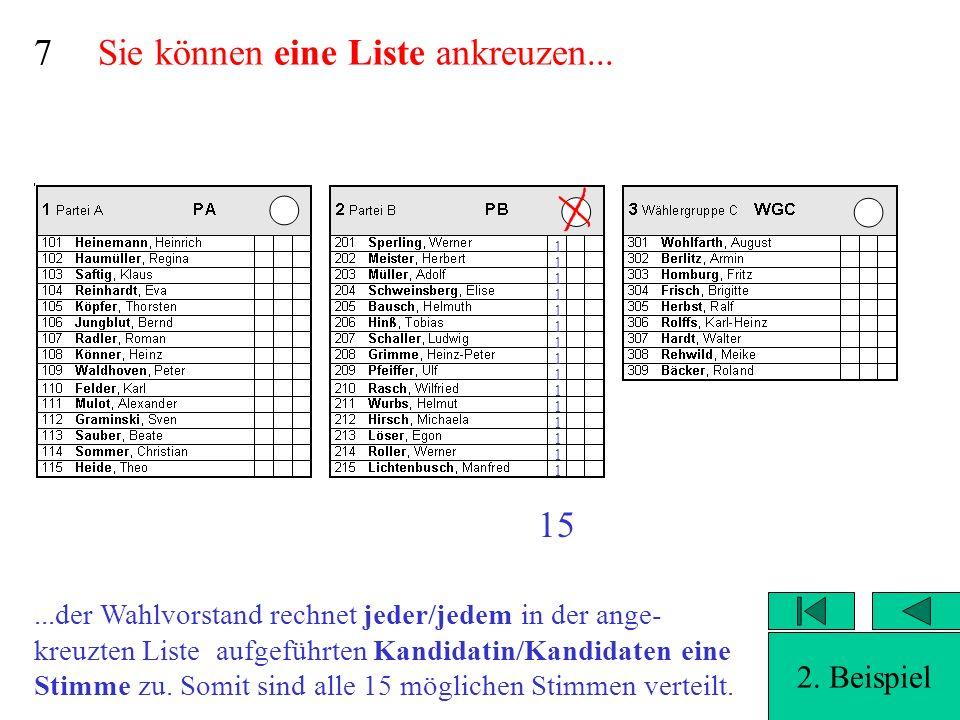 27...die für jede/n Kandidat/in abgegebenen Stimmen werden gezählt, da aber zu viele Stimmen vergeben wurden und gleichzeitig panaschiert wurde, ist der Stimmzettel ungültig.