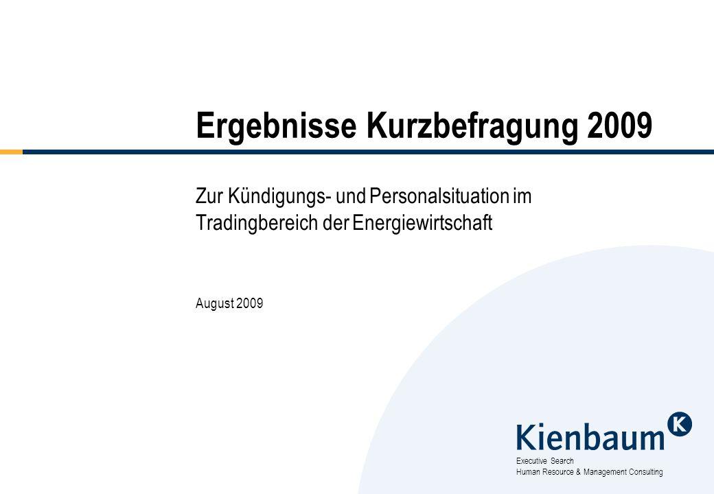 Executive Search Human Resource & Management Consulting Ergebnisse Kurzbefragung 2009 Zur Kündigungs- und Personalsituation im Tradingbereich der Ener
