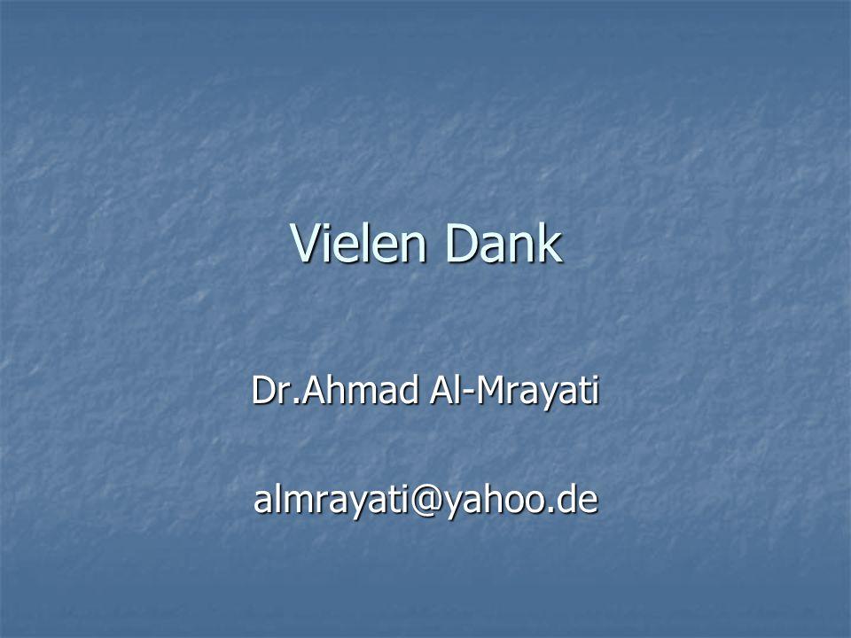 Vielen Dank Dr.Ahmad Al-Mrayati almrayati@yahoo.de