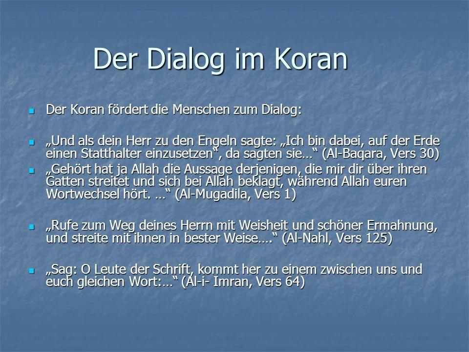 Der Dialog im Koran Der Koran fördert die Menschen zum Dialog: Der Koran fördert die Menschen zum Dialog: Und als dein Herr zu den Engeln sagte: Ich b