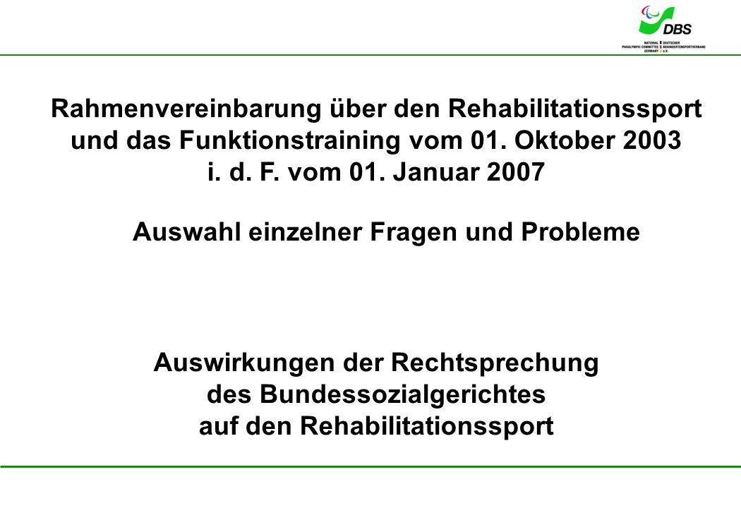 22. Februar 2008 Auswirkungen der Rechtsprechung des Bundessozialgerichtes auf den Rehabilitationssport Rahmenvereinbarung über den Rehabilitationsspo
