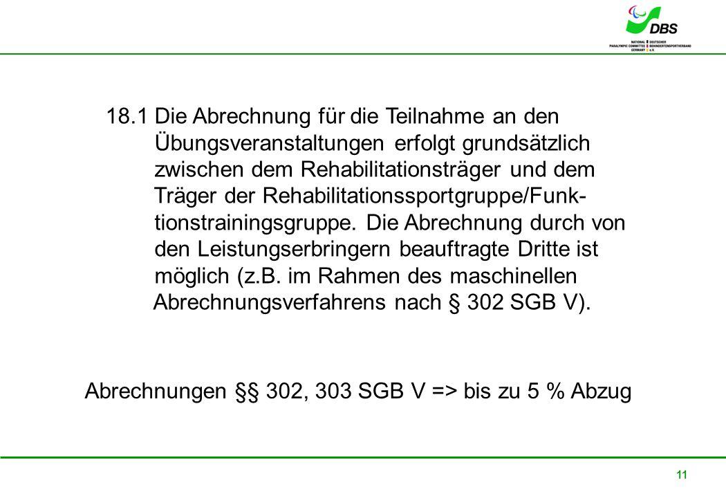 22. Februar 2008 11 18.1 Die Abrechnung für die Teilnahme an den Übungsveranstaltungen erfolgt grundsätzlich zwischen dem Rehabilitationsträger und de