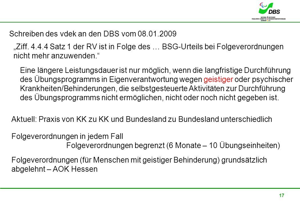 22. Februar 2008 17 Schreiben des vdek an den DBS vom 08.01.2009 Eine längere Leistungsdauer ist nur möglich, wenn die langfristige Durchführung des Ü