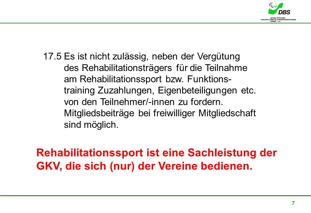 22. Februar 2008 7 17.5 Es ist nicht zulässig, neben der Vergütung des Rehabilitationsträgers für die Teilnahme am Rehabilitationssport bzw. Funktions