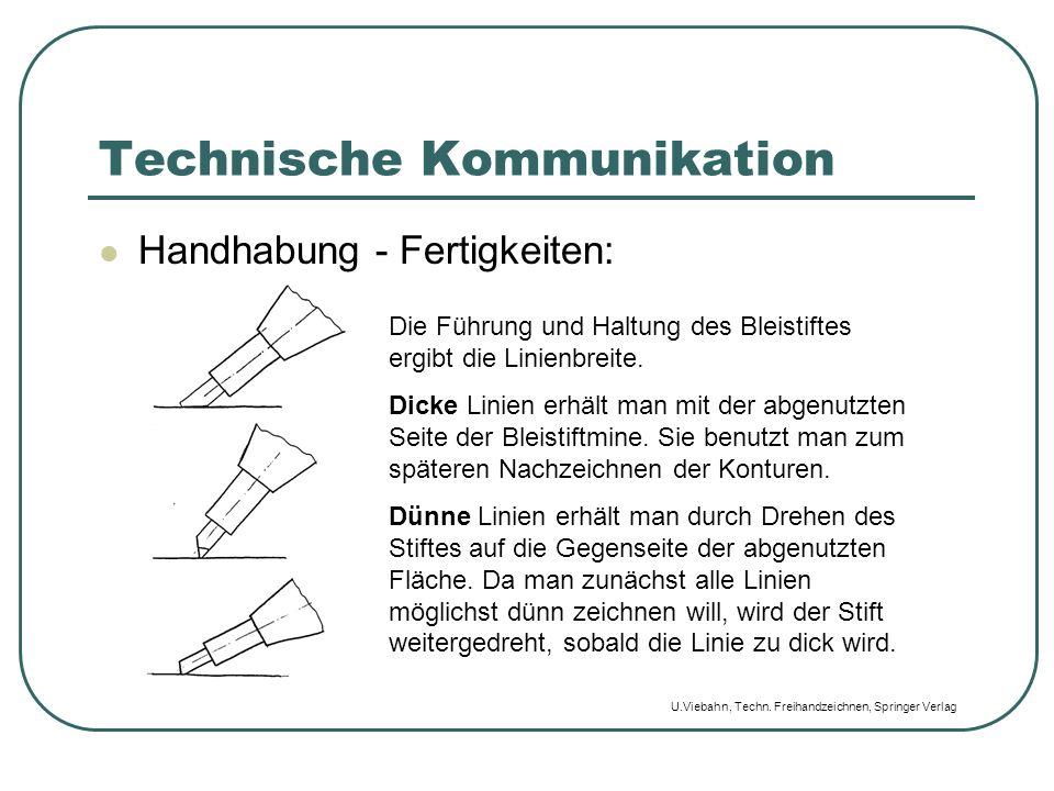 Technische Kommunikation Handhabung - Fertigkeiten: Die Führung und Haltung des Bleistiftes ergibt die Linienbreite. Dicke Linien erhält man mit der a