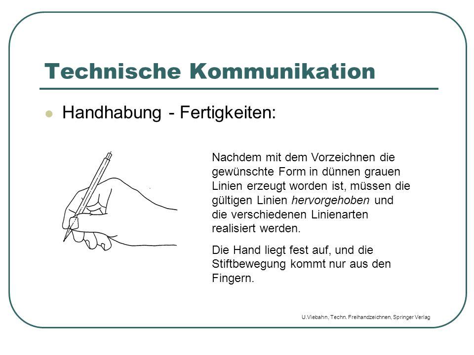 Technische Kommunikation Handhabung - Fertigkeiten: Nachdem mit dem Vorzeichnen die gewünschte Form in dünnen grauen Linien erzeugt worden ist, müssen