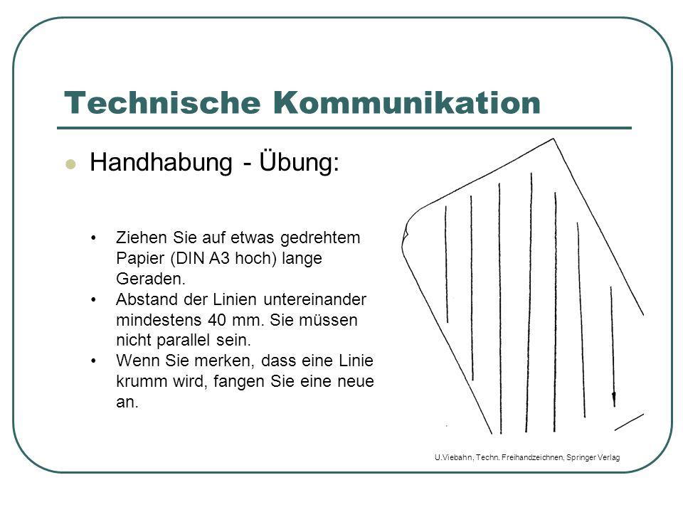 Technische Kommunikation Handhabung - Übung: Ziehen Sie auf etwas gedrehtem Papier (DIN A3 hoch) lange Geraden. Abstand der Linien untereinander minde
