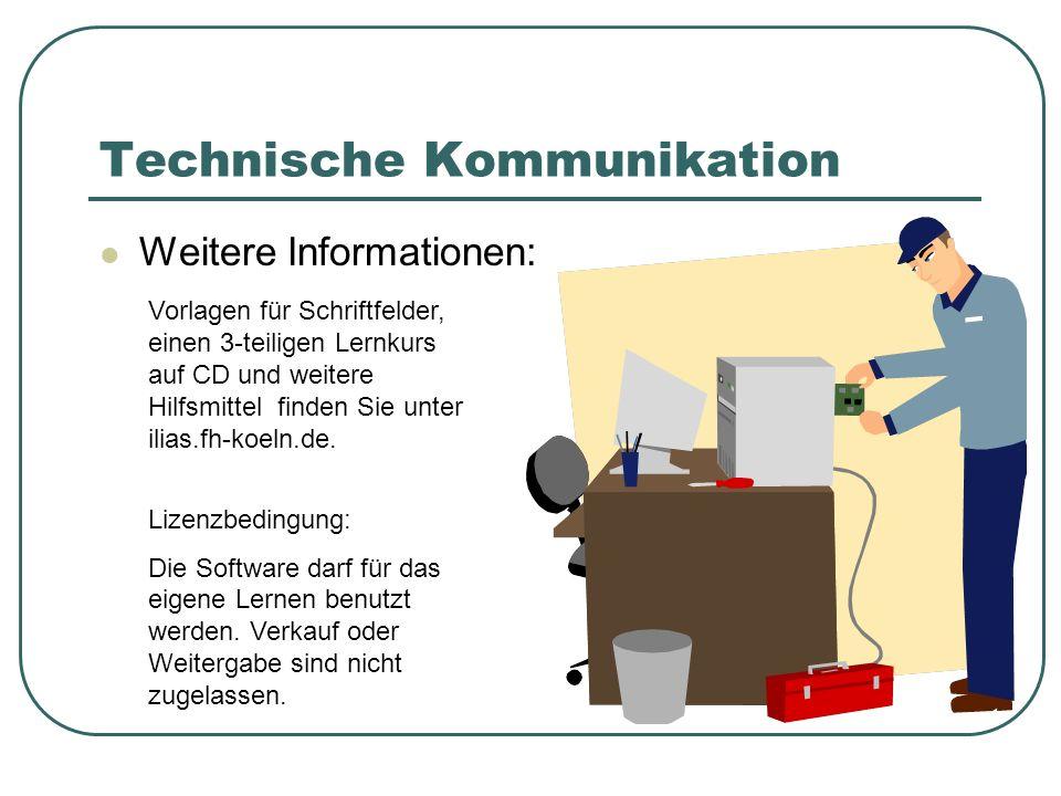 Technische Kommunikation Weitere Informationen: Vorlagen für Schriftfelder, einen 3-teiligen Lernkurs auf CD und weitere Hilfsmittel finden Sie unter