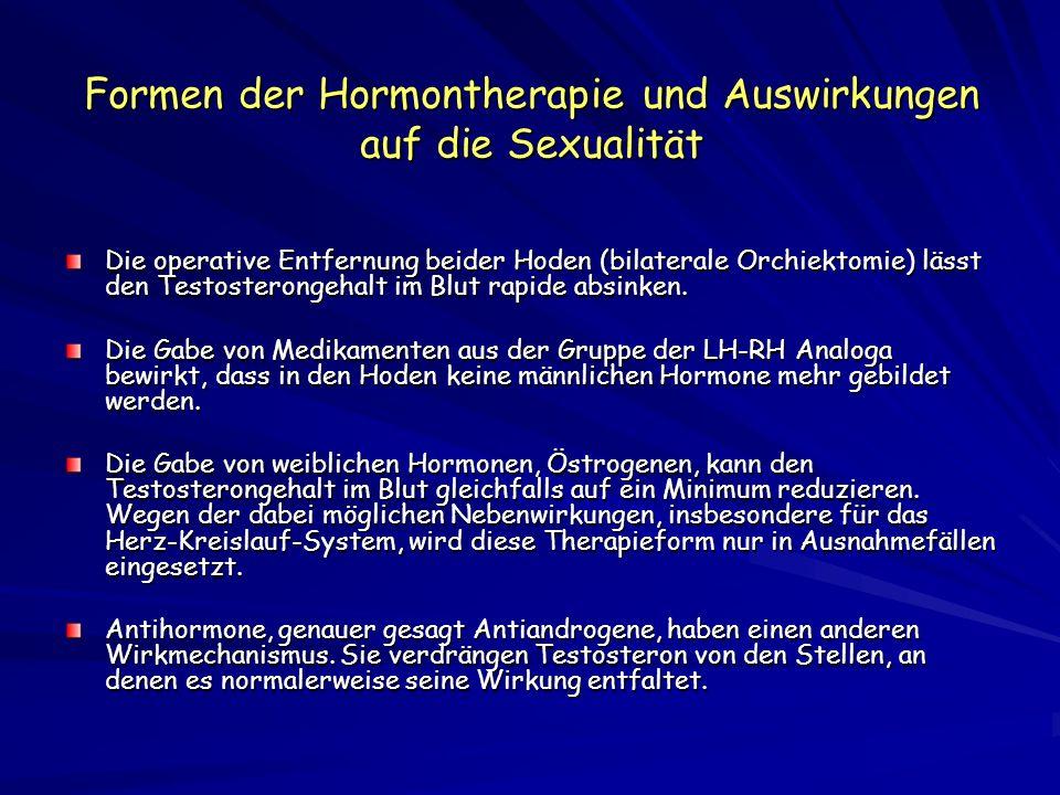 Formen der Hormontherapie und Auswirkungen auf die Sexualität Die operative Entfernung beider Hoden (bilaterale Orchiektomie) lässt den Testosterongeh