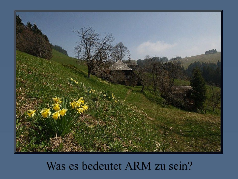 Was es bedeutet ARM zu sein?