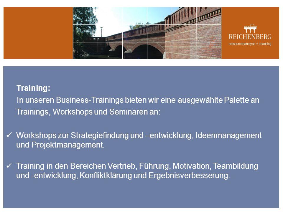 Training: In unseren Business-Trainings bieten wir eine ausgewählte Palette an Trainings, Workshops und Seminaren an: Workshops zur Strategiefindung und –entwicklung, Ideenmanagement und Projektmanagement.