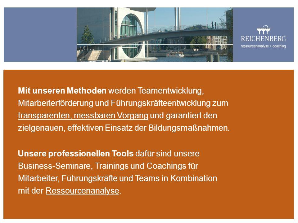 Mit unseren Methoden werden Teamentwicklung, Mitarbeiterförderung und Führungskräfteentwicklung zum transparenten, messbaren Vorgang und garantiert den zielgenauen, effektiven Einsatz der Bildungsmaßnahmen.