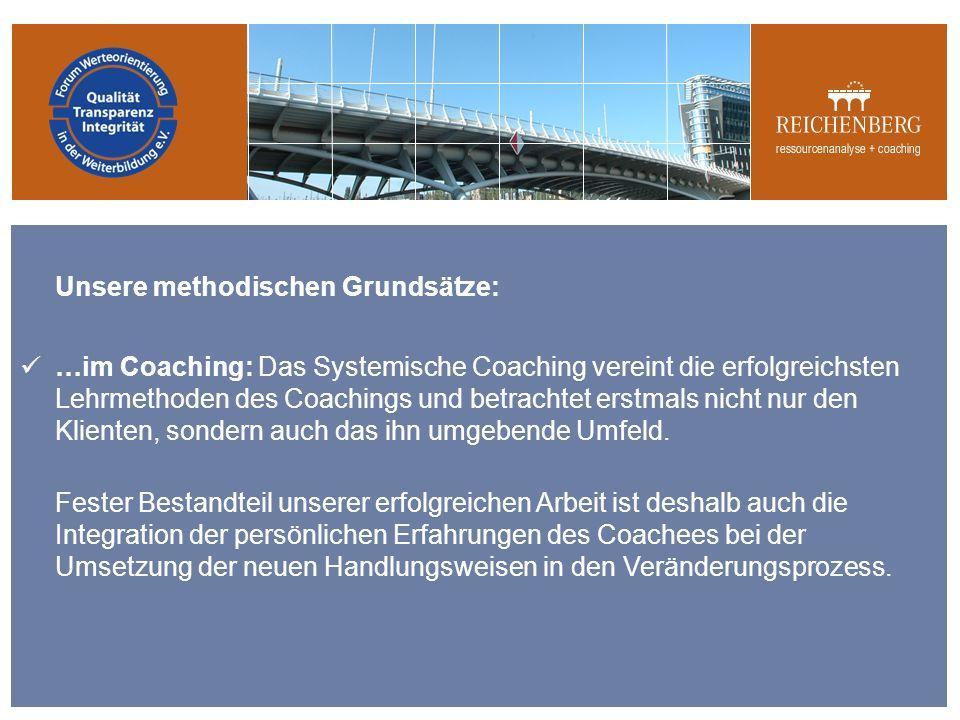 Unsere methodischen Grundsätze: …im Coaching: Das Systemische Coaching vereint die erfolgreichsten Lehrmethoden des Coachings und betrachtet erstmals nicht nur den Klienten, sondern auch das ihn umgebende Umfeld.