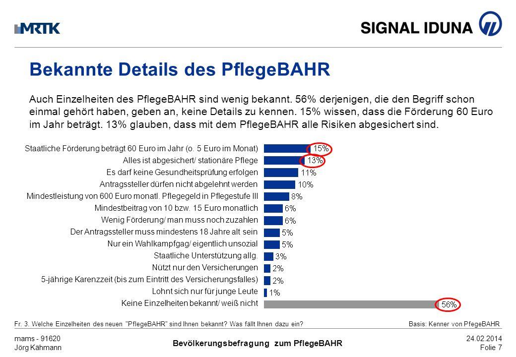 mams - 91620 Jörg Kähmann Bevölkerungsbefragung zum PflegeBAHR 24.02.2014 Folie 8 Informationsverhalten der Verbraucher Insgesamt besteht ein hohes Informationsbedürfnis.