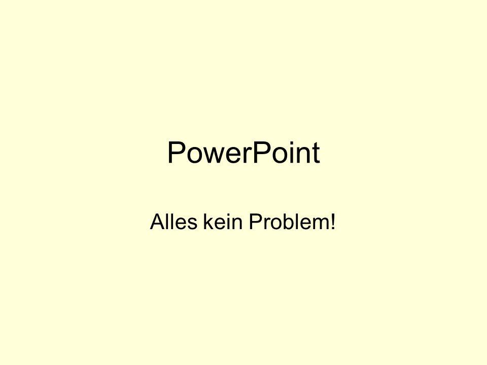 2 Durch den häufigen Einsatz von PowerPoint ergeben sich auch einige Grundforderungen: Standard-Hintergründe kann kein Mensch mehr sehen.