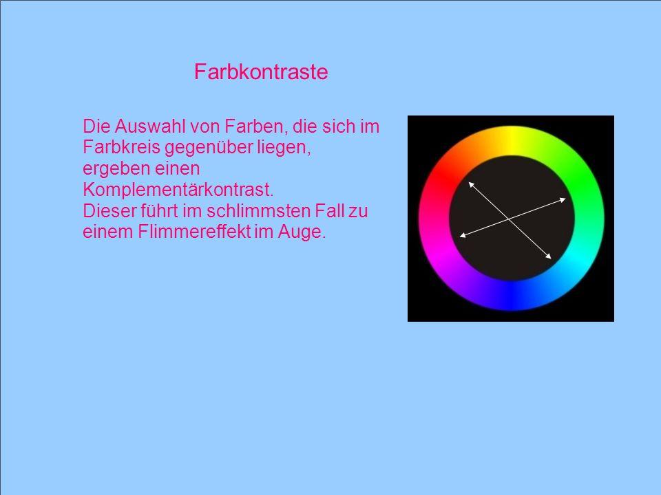 13 Die Auswahl von Farben, die sich im Farbkreis gegenüber liegen, ergeben einen Komplementärkontrast. Dieser führt im schlimmsten Fall zu einem Flimm