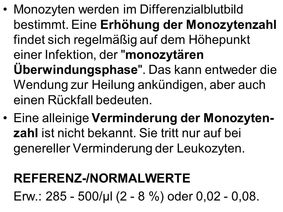 Monozyten werden im Differenzialblutbild bestimmt. Eine Erhöhung der Monozytenzahl findet sich regelmäßig auf dem Höhepunkt einer Infektion, der